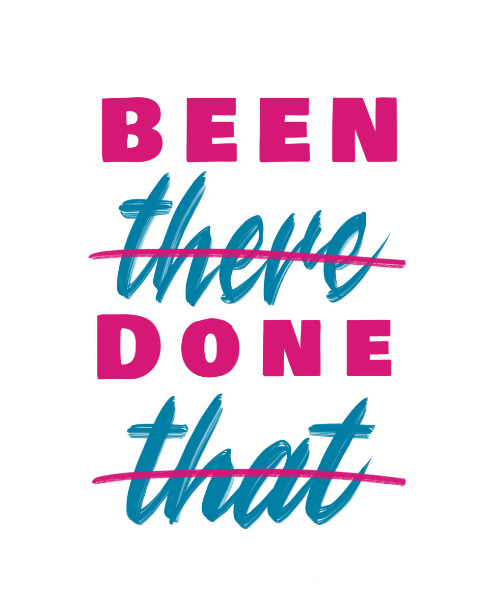 Been there Done that - hand lettering artwork for t-shirts, posters, or framed prints