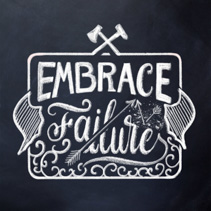 Embrace Failure - motivational hand lettering design with chalk on blackboard