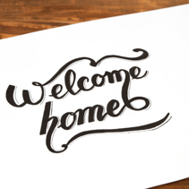 Welcome Home - elegant calligraphy lettering
