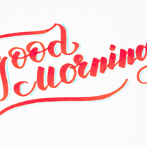Good Morning ! Brush lettering hand written phrase design