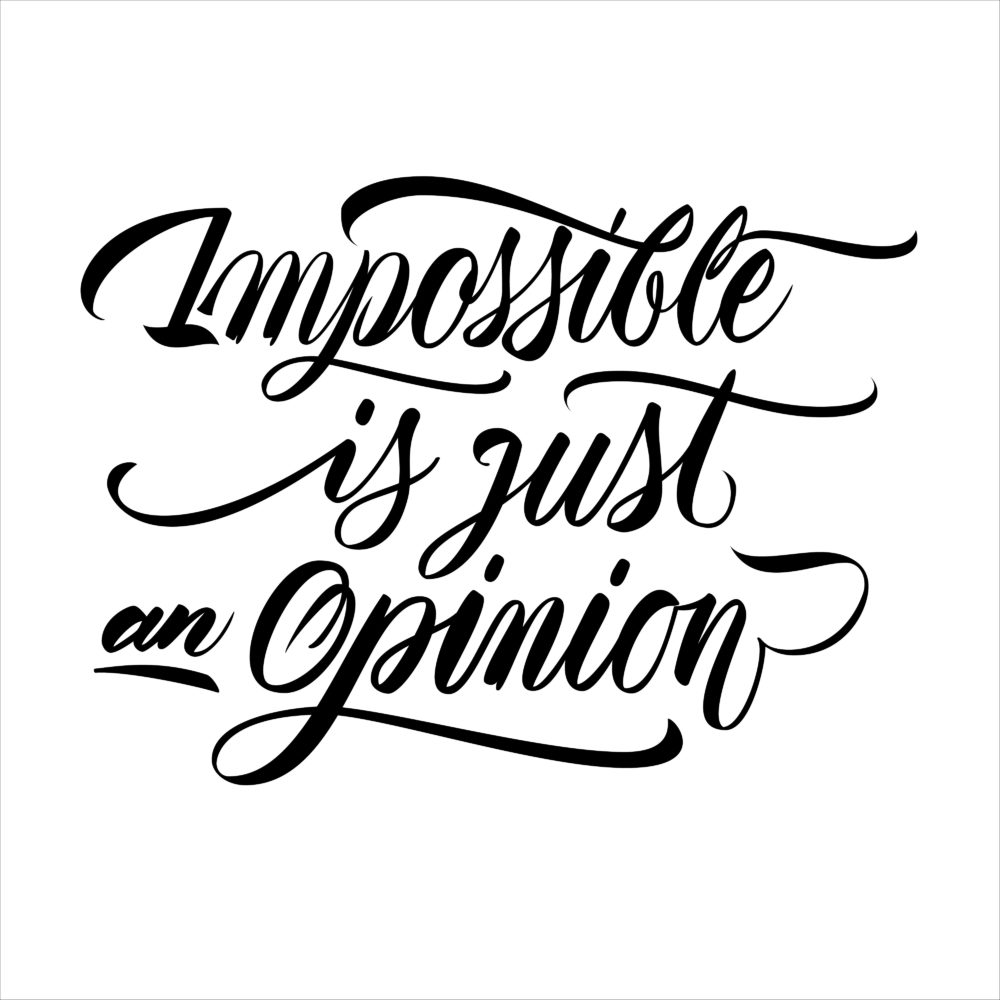 Impossible is just an opinion brush calligraphy phrase in black color isolated on white background